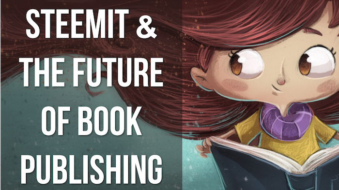 Steemit & The Future of Book Publishing